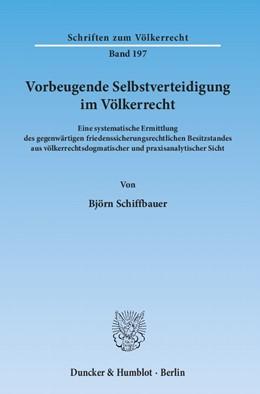 Abbildung von Schiffbauer | Vorbeugende Selbstverteidigung im Völkerrecht | 1. Auflage 2012 | 2012 | Eine systematische Ermittlung ... | 197