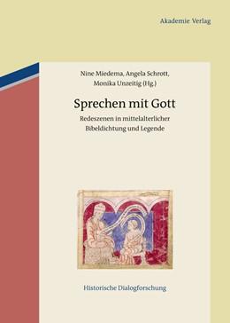 Abbildung von Miedema / Schrott / Unzeitig   Sprechen mit Gott   2012   Redeszenen in mittelalterliche...   2