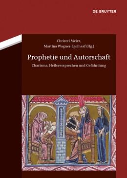 Abbildung von Meier / Wagner-Egelhaaf | Prophetie und Autorschaft | 2014 | Charisma, Heilsversprechen und...
