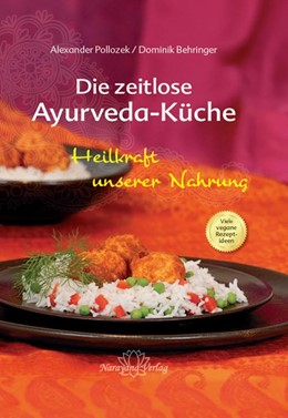 Abbildung von Pollozek / Behringer | Die Heilkraft unserer Nahrung | 2012 | Die zeitlosen Schätze der Ayur...