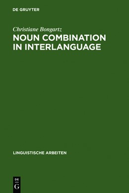Abbildung von Bongartz | Noun Combination in Interlanguage | Reprint 2011 | 2011