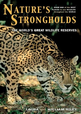 Abbildung von Riley | Nature's Strongholds | 2005 | The World's Great Wildlife Res...
