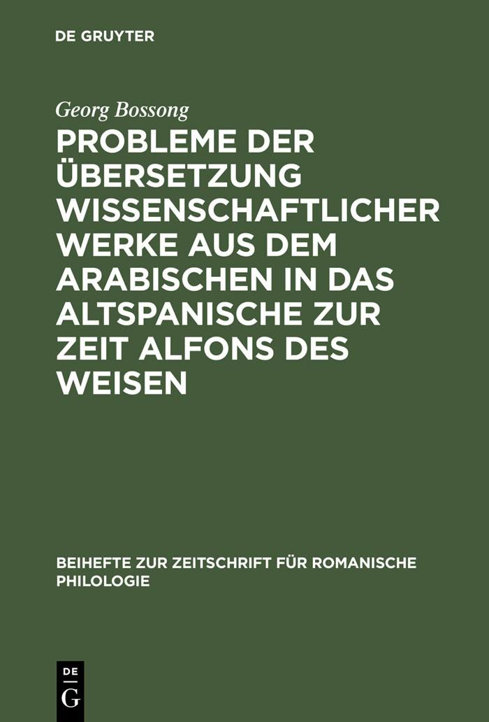 Probleme der Übersetzung wissenschaftlicher Werke aus dem Arabischen in das Altspanische zur Zeit Alfons des Weisen | Bossong, 1979 | Buch (Cover)