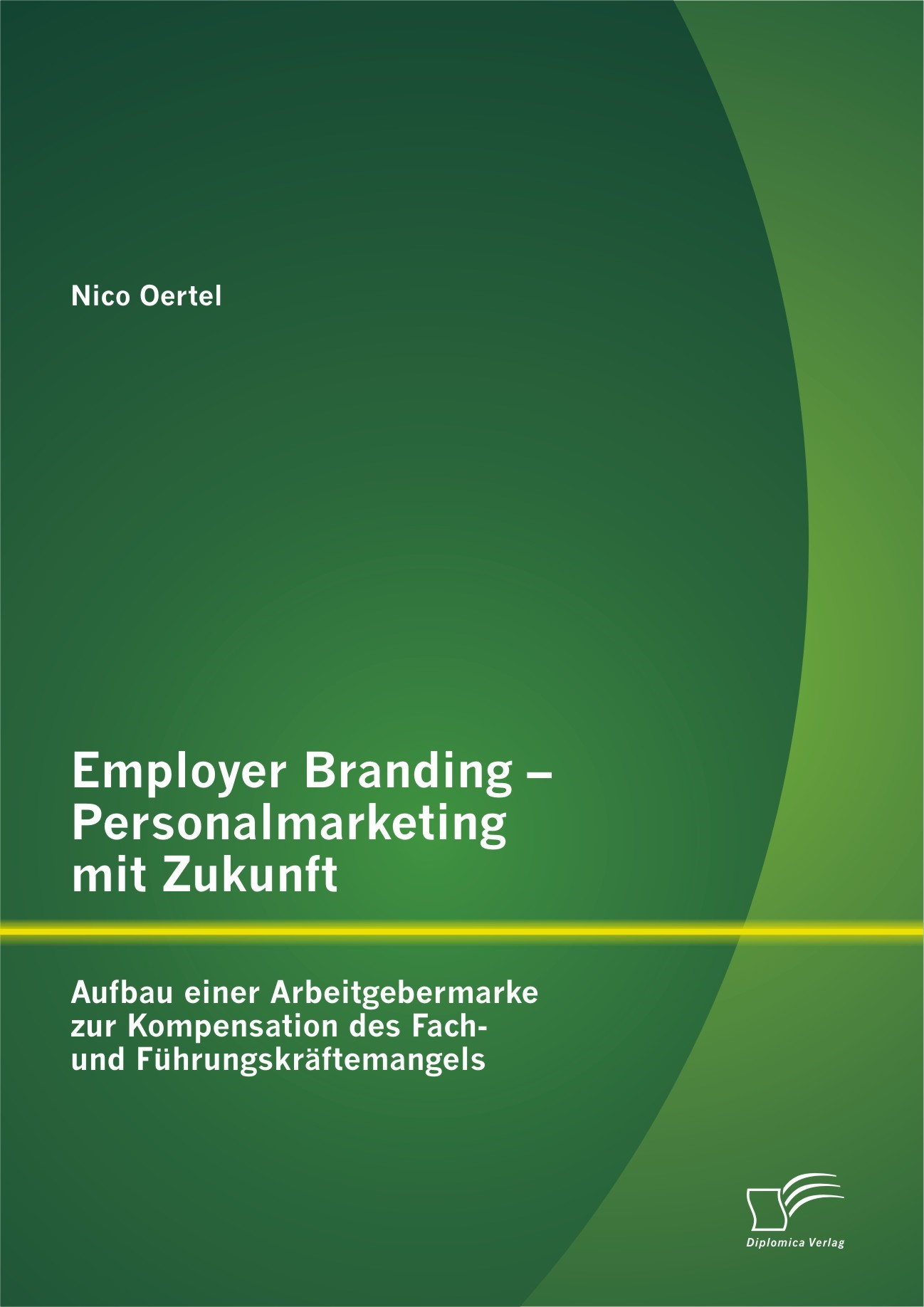 Abbildung von Oertel | Employer Branding - Personalmarketing mit Zukunft | 1. Auflage 2012 | 2012