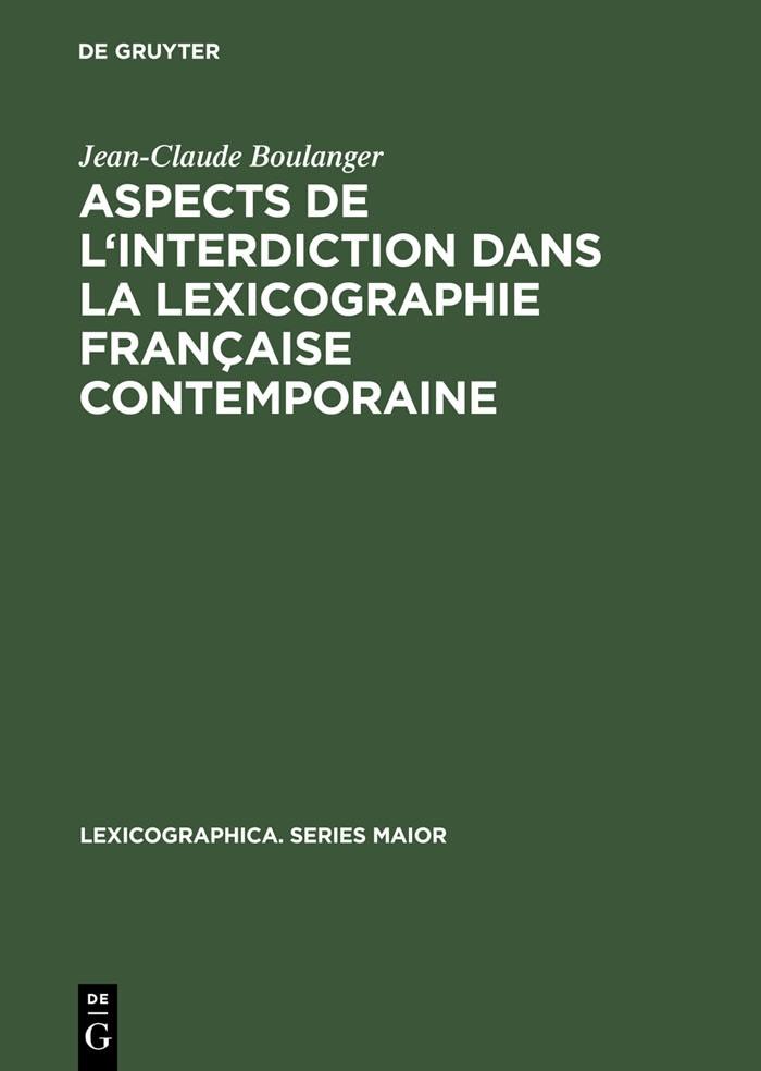 Aspects de l'interdiction dans la lexicographie française contemporaine | Boulanger, 1986 | Buch (Cover)