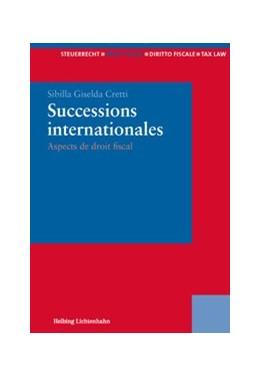 Abbildung von Cretti   Successions internationales   1. Auflage   2014   beck-shop.de
