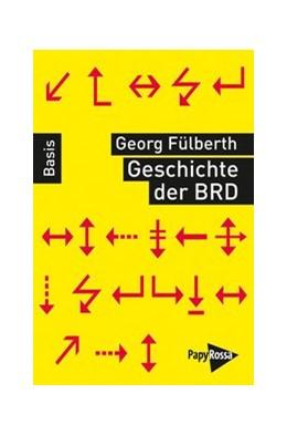 Abbildung von Fülberth   Geschichte der Bundesrepublik Deutschland   2. Auflage   2018   beck-shop.de