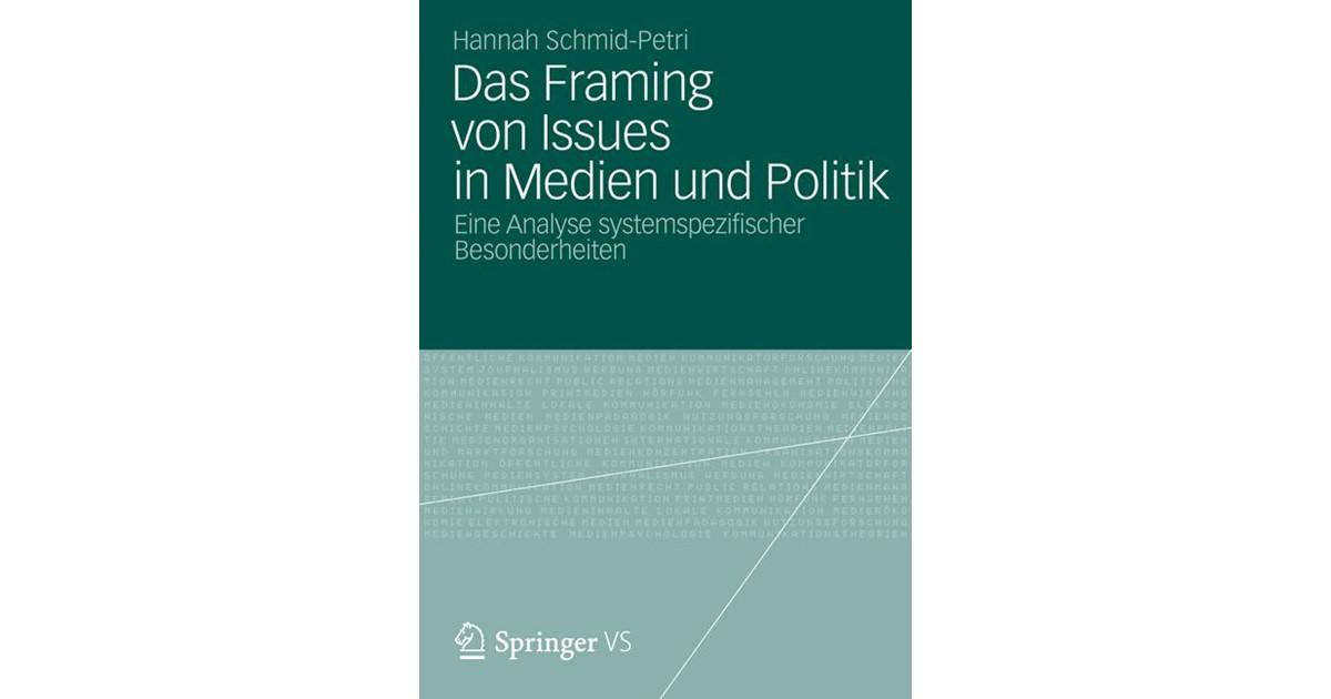 Das Framing von Issues in Medien und Politik | Schmid-Petri | 2012 ...