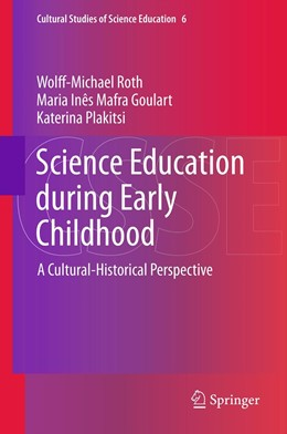 Abbildung von Roth / Mafra Goulart / Plakitsi | Science Education during Early Childhood | 2012 | A Cultural-Historical Perspect... | 6