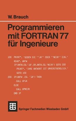 Abbildung von Programmieren mit FORTRAN 77 für Ingenieure   1989
