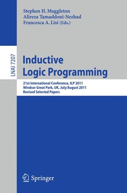 Abbildung von Muggleton / Tamaddoni-Nezhad / Lisi | Inductive Logic Programming | 2012 | 21st International Conference,...