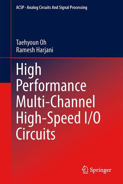 High Performance Multi-Channel High-Speed I/O Circuits | Oh / Harjani, 2013 | Buch (Cover)
