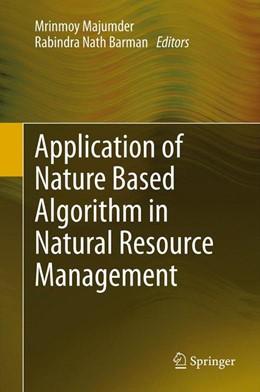 Abbildung von Majumder / Barman   Application of Nature Based Algorithm in Natural Resource Management   1. Auflage   2013   beck-shop.de
