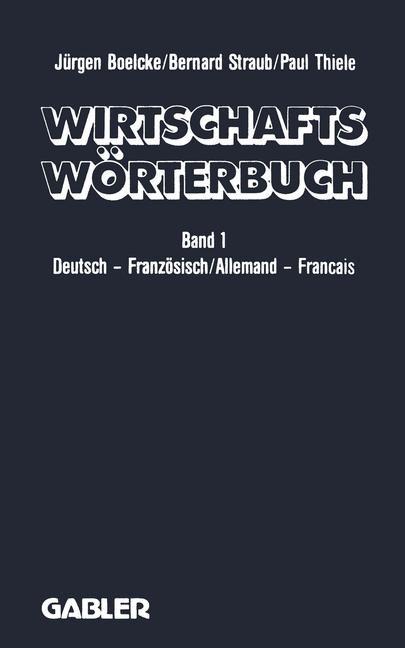 Abbildung von Boelcke / Straub / Thiele | Wirtschaftswörterbuch / Dictionnaire Économique | 2.Aufl. 1990 | 1990