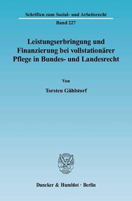 Abbildung von Gühlstorf | Leistungserbringung und Finanzierung bei vollstationärer Pflege in Bundes- und Landesrecht | 2004 | 227