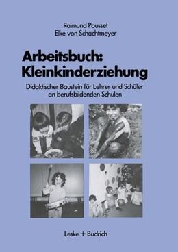 Abbildung von Pousset / Schachtmeyer | Arbeitsbuch: Kleinkindererziehung | 1986 | 1986 | Didaktischer Baustein für Lehr... | 2