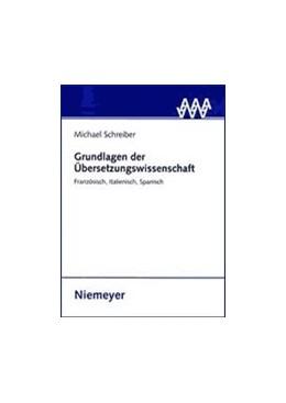 Abbildung von Schreiber | Grundlagen der Übersetzungswissenschaft | 1. Auflage | 2012 | Französisch, Italienisch, Span...