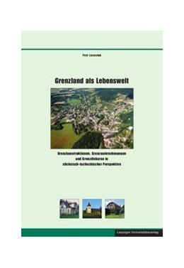 Abbildung von Lozoviuk   Grenzland als Lebenswelt   2012   Grenzkonstruktionen, Grenzwahr...   41