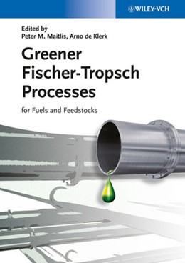 Abbildung von Maitlis / de Klerk | Greener Fischer-Tropsch Processes | 2013 | For Fuels and Feedstocks