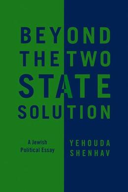 Abbildung von Shenhav | Beyond the Two-State Solution | 2012 | A Jewish Political Essay