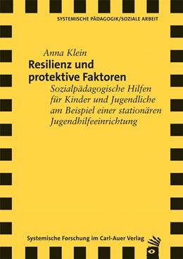 Abbildung von Klein | Resilienz und protektive Faktoren | 2012 | Sozialpädagogische Hilfen für ...