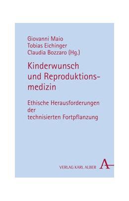Abbildung von Maio / Eichinger / Bozzaro   Kinderwunsch und Reproduktionsmedizin   2013   Ethische Herausforderungen der...