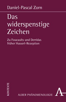 Abbildung von Zorn | Das widerspenstige Zeichen | 2019 | Zu Foucaults und Derridas früh... | 25