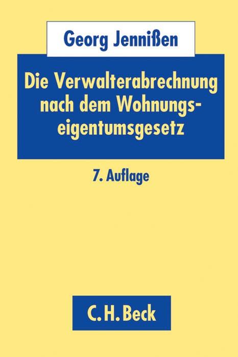 Die Verwalterabrechnung nach dem Wohnungseigentumsgesetz: WEG | Jennißen | 7., völlig neubearbeitete Auflage, 2013 | Buch (Cover)