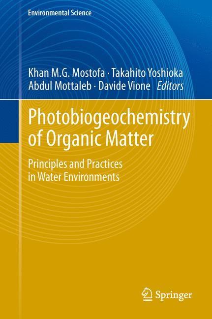 Photobiogeochemistry of Organic Matter | Mostofa / Yoshioka / Mottaleb / Vione, 2012 | Buch (Cover)