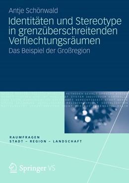 Abbildung von Schönwald | Identitäten und Stereotype in grenzüberschreitenden Verflechtungsräumen | 2012 | 2012 | Das Beispiel der Großregion