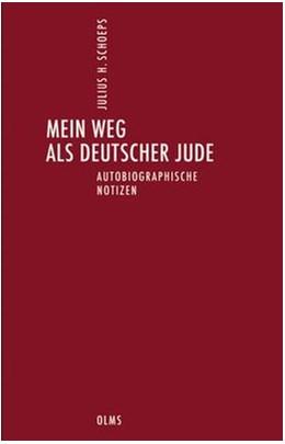 Abbildung von Schoeps / | Deutsch-Jüdische Geschichte durch drei Jahrhunderte | 1. Auflage | 2012 | beck-shop.de
