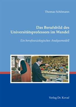 Abbildung von Schömann   Das Berufsbild des Universitätsprofessors im Wandel   2012   Ein berufssoziologisches Analy...   15