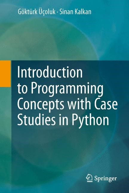Introduction to Programming Concepts with Case Studies in Python | Üçoluk / Kalkan, 2012 | Buch (Cover)