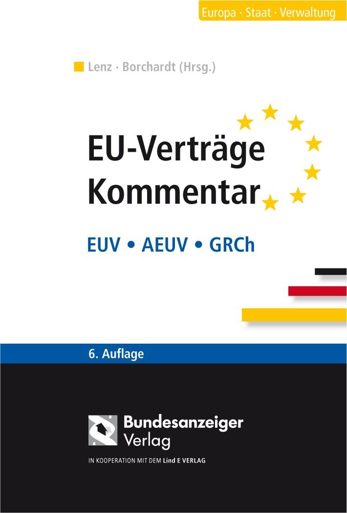 EU-Verträge Kommentar   Lenz / Borchardt (Hrsg.)   6., aktualisierte und erweiterte Auflage, 2012 (Cover)