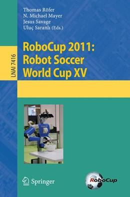 Abbildung von Roefer / Mayer / Savage / Saranli | RoboCup 2011: Robot Soccer World Cup XV | 2012