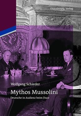 Abbildung von Schieder | Mythos Mussolini | 2013 | Deutsche in Audienz beim Duce