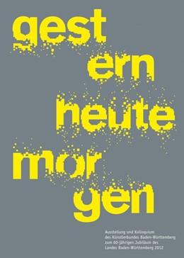 Abbildung von gestern - heute - morgen   2012   Ausstellung und Kolloquium des...