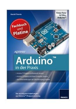 Abbildung von / Timmis | Arduino™ in der Praxis & Original Arduino-Uno-Platine | 2012