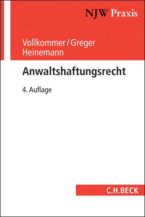 Anwaltshaftungsrecht | Vollkommer / Greger / Heinemann | 4. Auflage, 2014 | Buch (Cover)