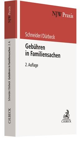 Abbildung von Schneider / Dürbeck | Gebühren in Familiensachen | 2. Auflage | 2021 | Band 81 | beck-shop.de