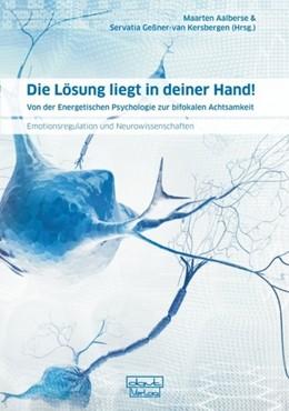 Abbildung von Aalberse / Geßner-van Kersbergen | Die Lösung liegt in deiner Hand! | 2012 | Von der Energetischen Psycholo...