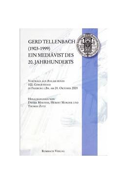 Abbildung von Mertens / Mordek / Zotz | Gerd Tellenbach (1903-1999) | 2006 | Ein Mediävist des 20. Jahrhund...