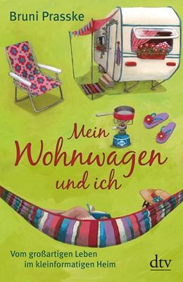 Abbildung von Prasske | Mein Wohnwagen und ich | 1. Auflage | 2012 | beck-shop.de