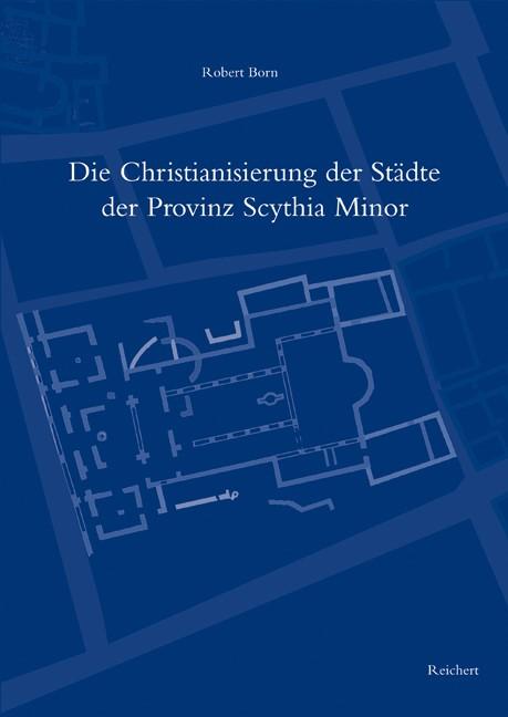 Die Christianisierung der Städte der Provinz Scythia Minor | Born, 2012 | Buch (Cover)