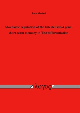 Abbildung von Mariani | Stochastic regulation of the Interleukin-4 gene: short-term memory in Th2 differentiation | 2012