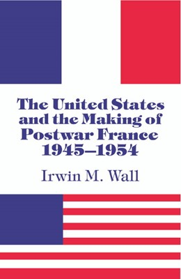 Abbildung von Wall | The United States and the Making of Postwar France, 1945-1954 | 1991