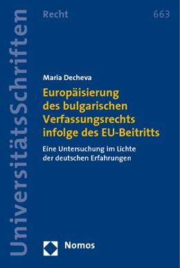 Abbildung von Decheva   Europäisierung des bulgarischen Verfassungsrechts infolge des EU-Beitritts   2010   Eine Untersuchung im Lichte de...   663