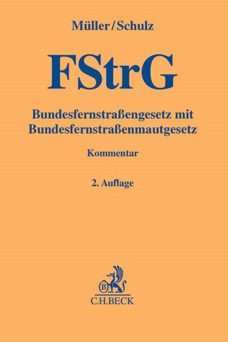Bundesfernstraßengesetz: FStrG | Müller / Schulz | 2. Auflage, 2013 | Buch (Cover)