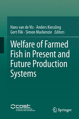 Abbildung von van de Vis / Kiessling / Flik / Mackenzie | Welfare of Farmed Fish in Present and Future Production Systems | 2012