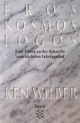 Abbildung von Wilber | Eros, Kosmos, Logos | 2001 | Eine Jahrtausend-Vision
